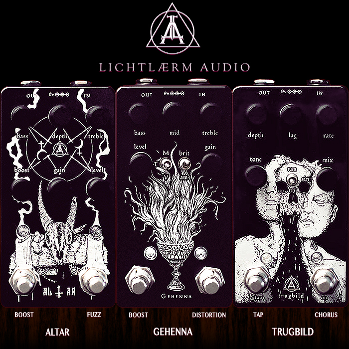 3 Dark Stalking Horses from Lichtlaerm Audio - Altar High Gain Fuzz, Gehenna High Gain Distortion and Trugbild Lo-Fi Chorus