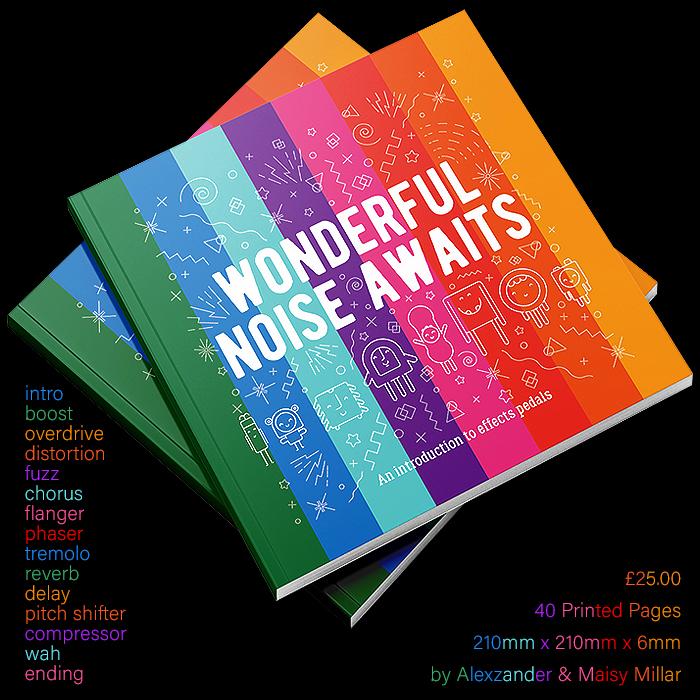 Alexzander & Maisy Millar Present 'Wonderful Noise Awaits' - A Child's First Introduction to Effects Pedals